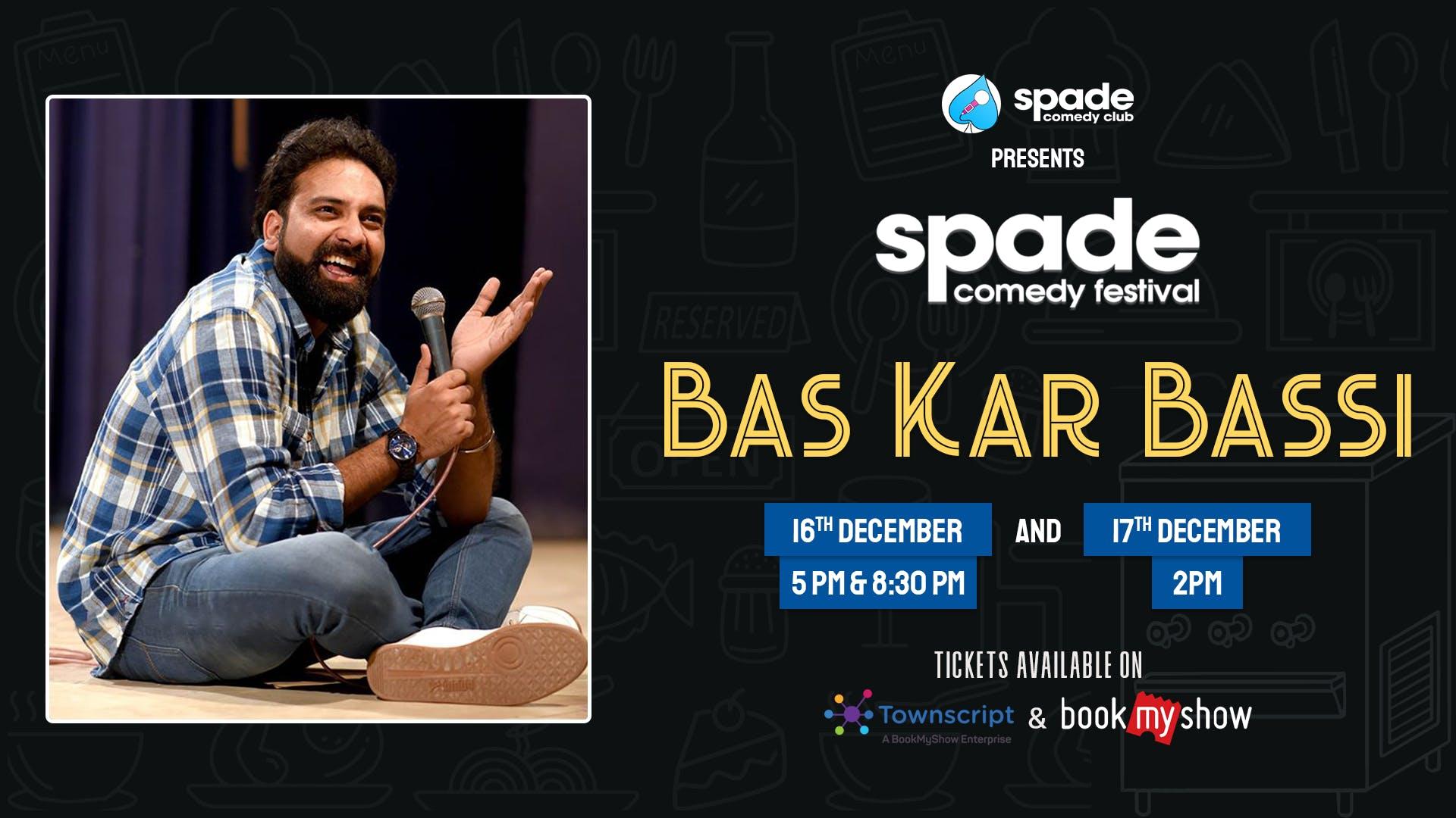 Bas Kar Bassi At Spade Comedy Festival