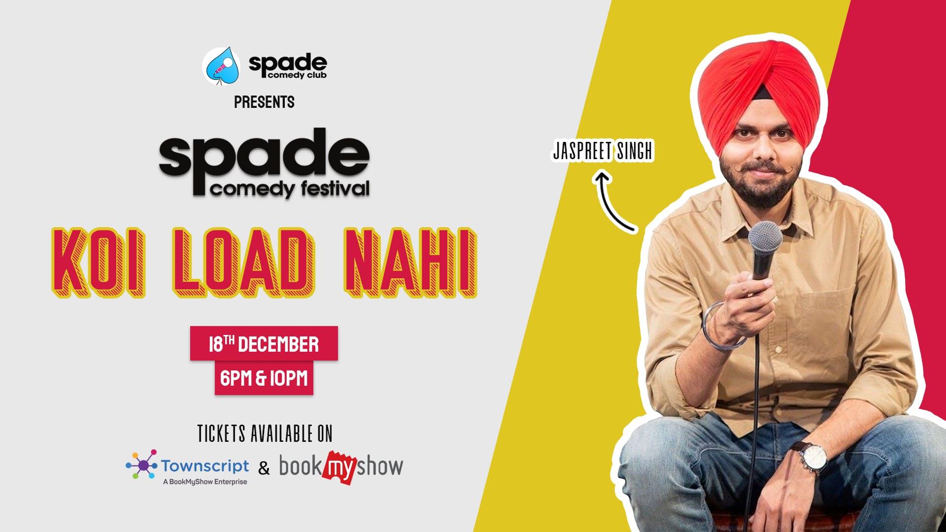 Koi Load Nahi by Jaspreet Singh at Spade Comedy Festival