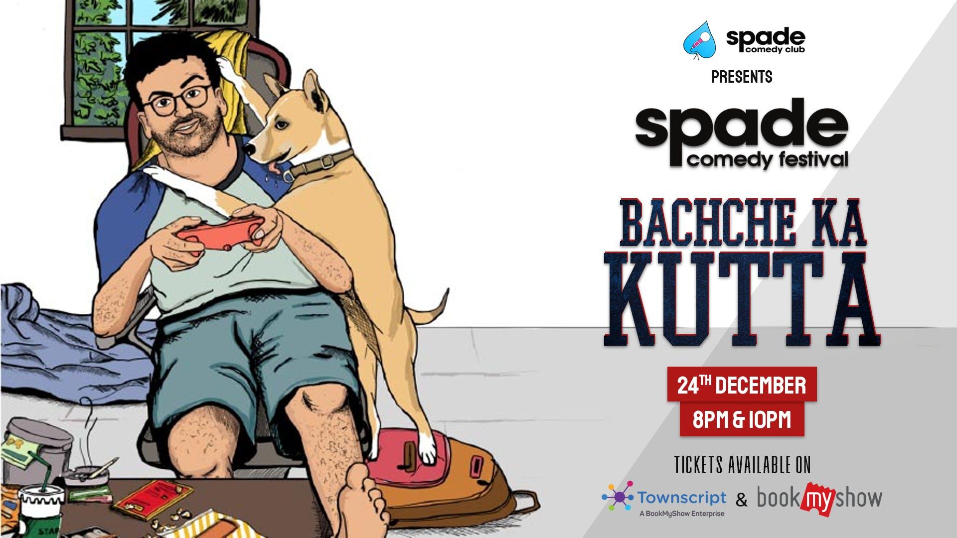 Bachche Ka Kutta by Karunesh Talwar at Spade Comedy Festival