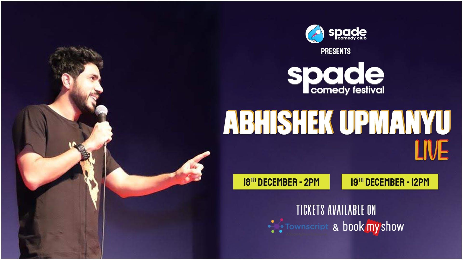 Abhishek Upmanyu Live! At Spade Comedy Festival