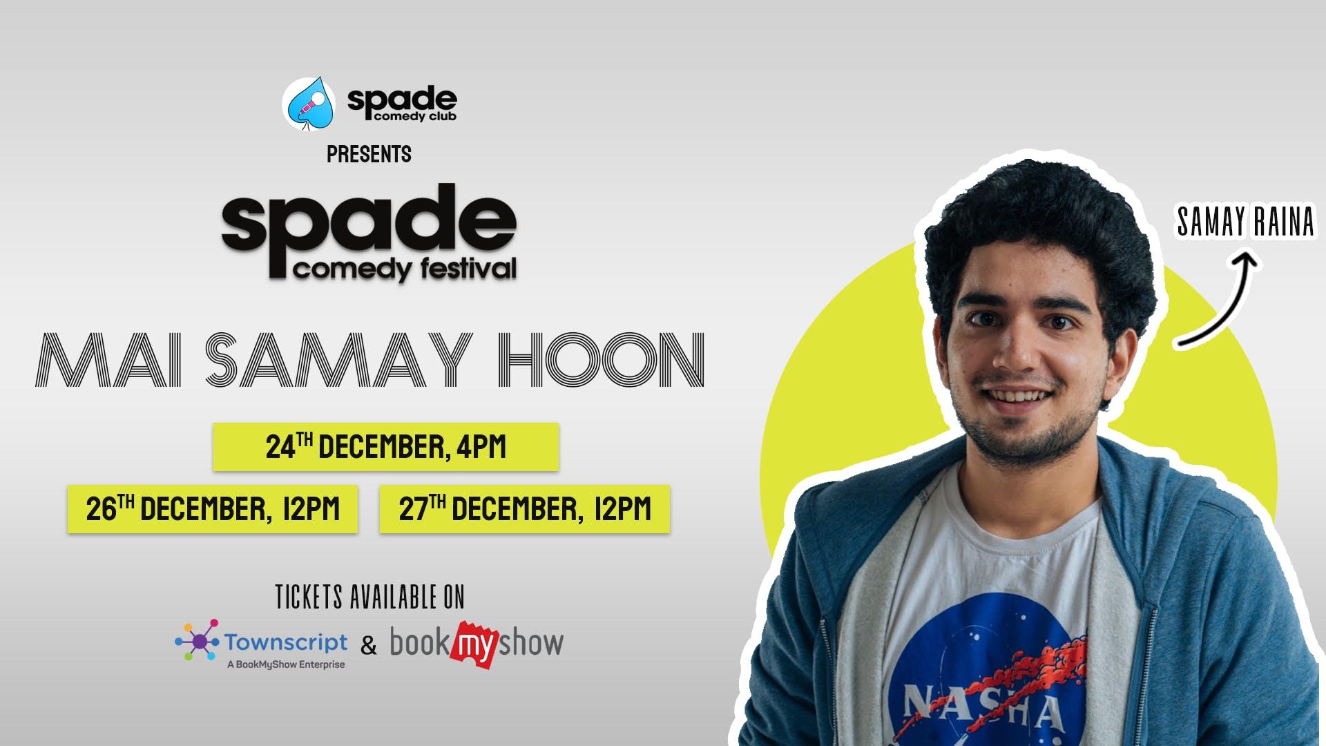 Mai Samay Hoon at Spade Comedy Festival