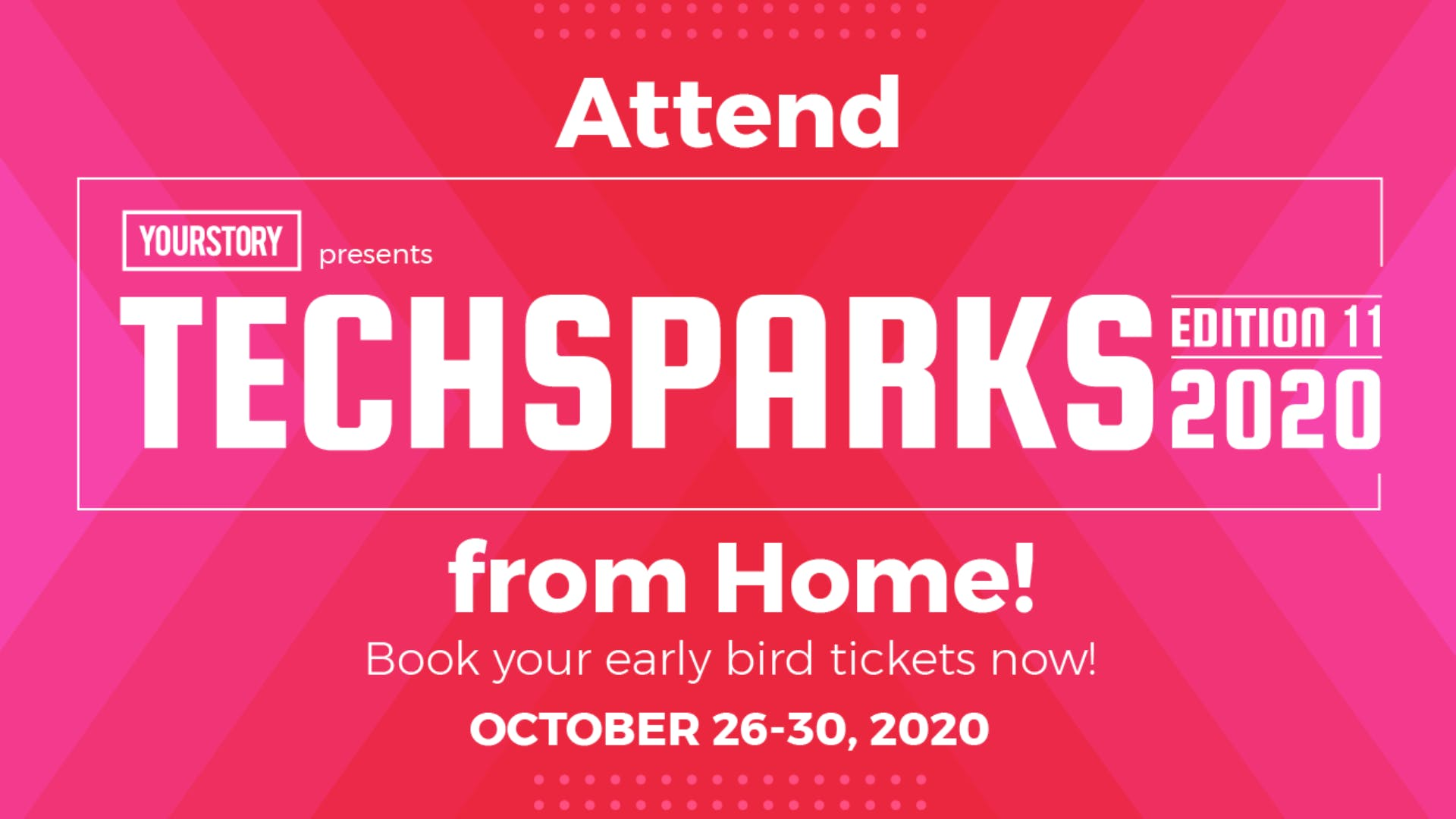 TechSparks 2020 by YourStory from October 26-30 Online